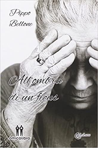 Pippo Bellone – All'ombra di un ficus (2014)