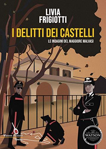 Livia Frigiotti – I delitti dei Castelli: Le indagini del maggiore Malvasi  (2020)
