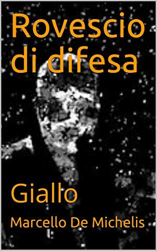 Marcello De Michelis – Rovescio di difesa: Giallo 3 (2020)