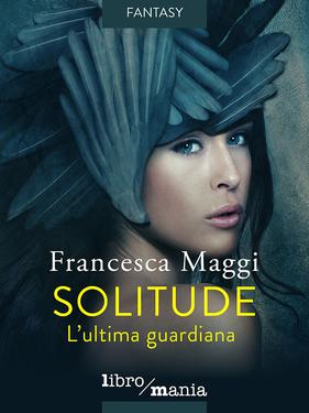 Francesca Maggi – Solitude (2017)
