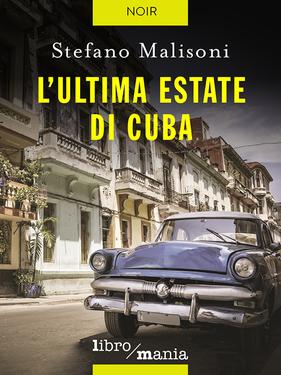 Stefano Malisoni – L'ultima estate di Cuba (2017)