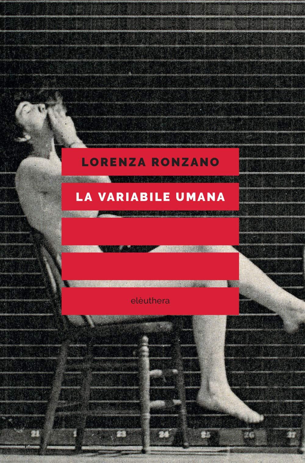 Lorenza Ronzano - La variabile umana (2019)
