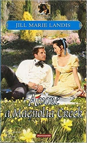 Jill Marie Landis - Amore a Magnolia Creek (2004)