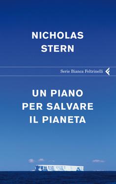 Nicholas Stern – Un piano per salvare il pianeta (2009)