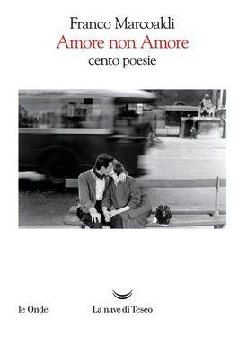 Franco Marcoaldi – Amore non Amore (2019)