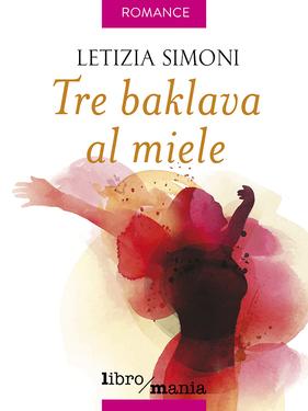 Letizia Simoni – Tre baklava al miele (2017)