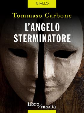 Tommaso Carbone – L'angelo sterminatore (2017)