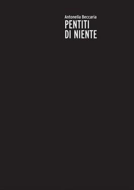Antonella Beccaria - Pentiti di niente (2008)